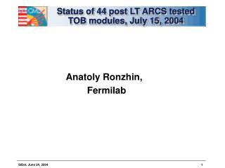 Status of 44 post LT ARCS tested TOB modules, July 15, 2004
