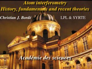 Atom interferometry History, fundamentals and recent theories