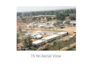 TS  Yei  Aerial View