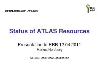 Status of ATLAS Resources