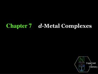 Chapter 7 d -Metal Complexes