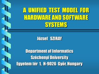 A  UNIFIED  TEST  MODEL  FOR HARDWARE AND SOFTWARE  SYSTEMS