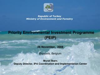 Republic of Turkey Ministry of Environment and Forestry