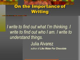 On the Importance of Writing
