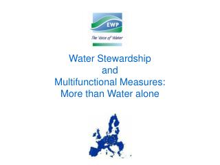 Water Stewardship  and  Multifunctional Measures:  More than Water alone