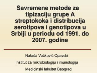 Nataša Vučković Opavski Institut za mikrobiologiju i imunologiju  Medicinski fakultet Beograd