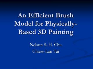 An Efficient Brush Model for Physically-Based 3D Painting
