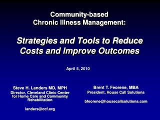 Community-based  Chronic Illness Management:  Strategies and Tools to Reduce Costs and Improve Outcomes