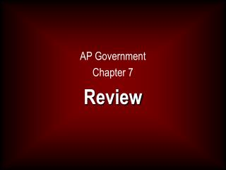 AP Government Chapter 7 Review
