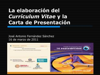 La elaboración del  Currículum Vitae  y la Carta de Presentación