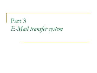 Part 3 E-Mail transfer system