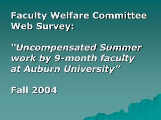 Faculty Welfare Committee Web Survey: �Uncompensated Summer  work by 9-month faculty