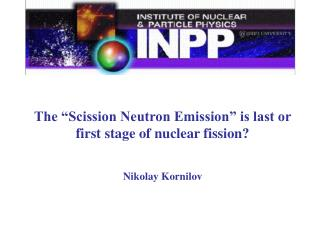"The ""Scission Neutron Emission"" is last or first stage of nuclear fission?"