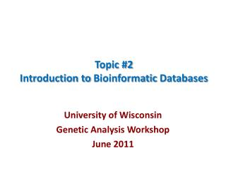 Topic #2 Introduction to  Bioinformatic  Databases