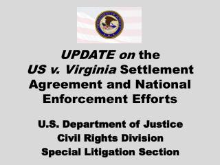 UPDATE on  the US v. Virginia  Settlement Agreement and National Enforcement Efforts