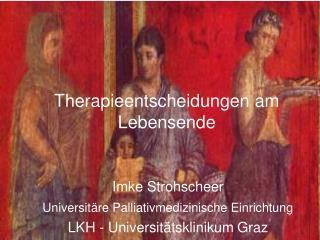 Imke Strohscheer Universitäre Palliativmedizinische Einrichtung LKH - Universitätsklinikum Graz