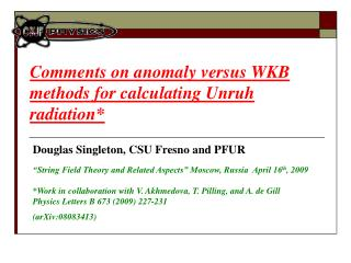 Comments on anomaly versus WKB methods for calculating Unruh radiation*