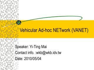 Vehicular Ad-hoc NETwork (VANET)