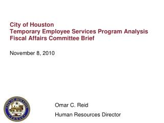 City of Houston Temporary Employee Services Program Analysis Fiscal Affairs Committee Brief