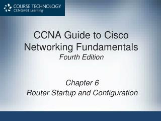 CCNA Guide to Cisco Networking Fundamentals  Fourth Edition