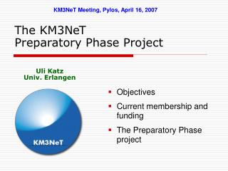 The KM3NeT  Preparatory Phase Project