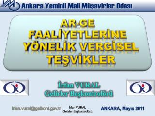İrfan VURAL  Gelirler  Başkontrolörü irfan. vural @ gelkont .tr ANKARA, Mayıs 2011