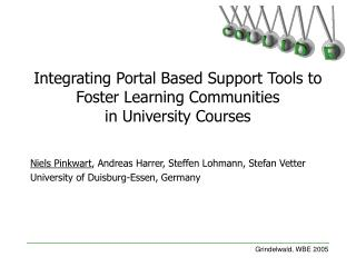 Integrating Portal Based Support Tools to Foster Learning Communities  in University Courses