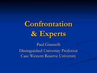 Confrontation  & Experts