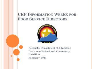 CEP Information WebEx for  Food Service Directors