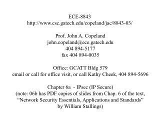 ECE-8843  csc.gatech/copeland/jac/8843-03/  Prof. John A. Copeland