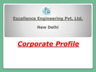Excellence Engineering Pvt. Ltd. New Delhi