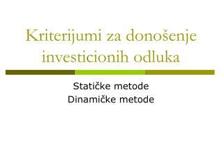 Kriterijumi za donošenje investicionih odluka