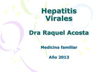 Hepatitis Virales Dra Raquel Acosta