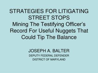 JOSEPH A. BALTER DEPUTY FEDERAL DEFENDER DISTRICT OF MARYLAND