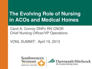 The Evolving Role of Nursing in ACOs and Medical Homes