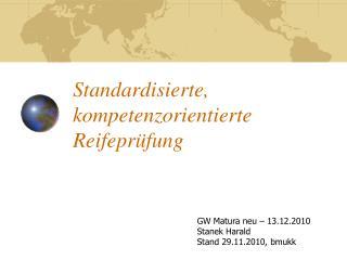 Standardisierte, kompetenzorientierte Reifeprüfung