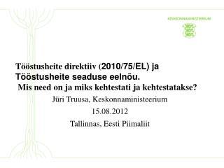 Jüri Truusa, Keskonnaministeerium 15.08.2012  Tallinnas, Eesti Piimaliit