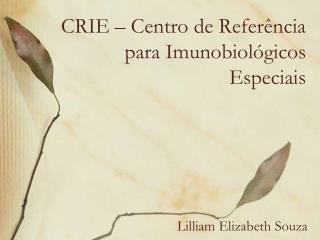 CRIE – Centro de Referência para Imunobiológicos Especiais