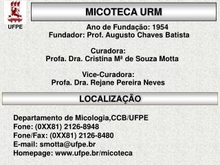 Departamento de Micologia,CCB/UFPE Fone: (0XX81) 2126-8948  Fone/Fax: (0XX81) 2126-8480