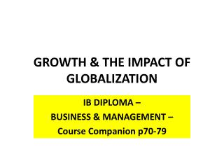 GROWTH  THE IMPACT OF GLOBALIZATION