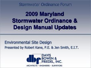 2009 Maryland  Stormwater  Ordinance & Design Manual Updates