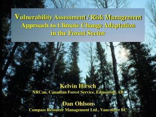 Kelvin Hirsch NRCan, Canadian Forest Service, Edmonton, AB Dan Ohlson