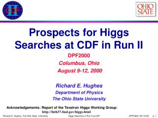 Prospects for Higgs Searches at CDF in Run II DPF2000 Columbus, Ohio  August 9-12, 2000