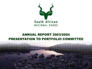 ANNUAL REPORT 2003/2004 PRESENTATION TO PORTFOLIO COMMITTEE