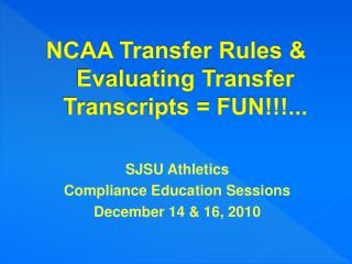 NCAA Transfer Rules & Evaluating Transfer Transcripts = FUN!!!...