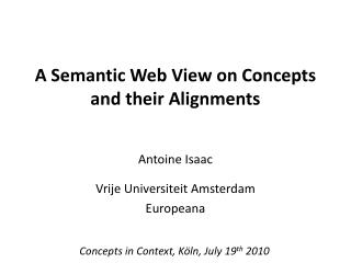 A Semantic Web View on Concepts and their Alignments
