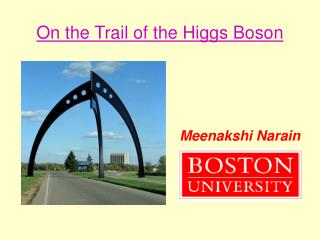 On the Trail of the Higgs Boson