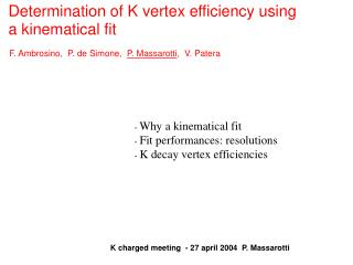 Determination of K vertex efficiency using a kinematical fit