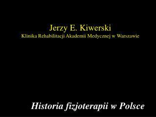 Jerzy E. Kiwerski Klinika Rehabilitacji Akademii Medycznej w Warszawie