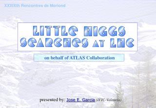 presented by:  Jose E. Garcia (IFIC-Valencia)